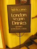 London Vegan Drinks-Check Meetup.com to find a Vegan Drinks in your area-they hold them all over the world!